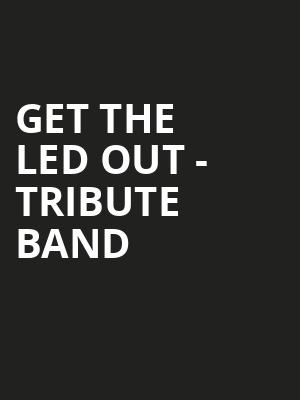 Get The Led Out Tribute Band, The Moon, Tallahassee