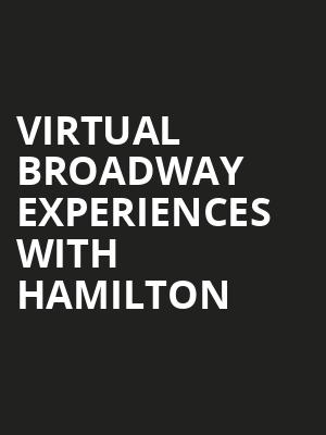 Virtual Broadway Experiences with HAMILTON, Virtual Experiences for Tallahassee, Tallahassee