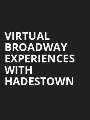 Virtual Broadway Experiences with HADESTOWN, Virtual Experiences for Tallahassee, Tallahassee