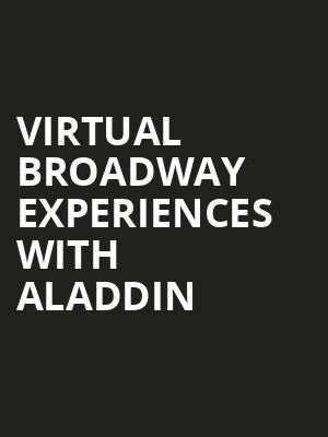 Virtual Broadway Experiences with ALADDIN, Virtual Experiences for Tallahassee, Tallahassee